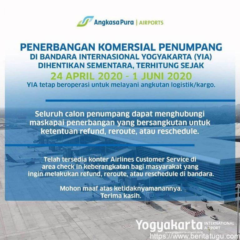 Penerbangan komersial untuk penumpang umum melalui Bandara Internasional Yogyakarta (YIA) dihentikan mulai Jumat (24/04) pukul 20.00 WIB s.d 1 Juni 2020